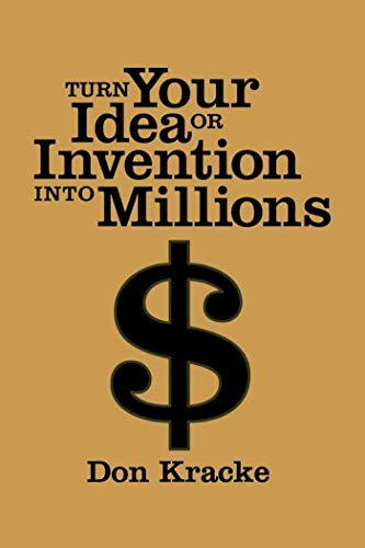 Turn Your Idea or Invention into Millions: Don Kracke