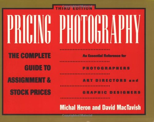 9781581152074: Pricing Photography: The Complete Guide to Assignment & Stock Prices