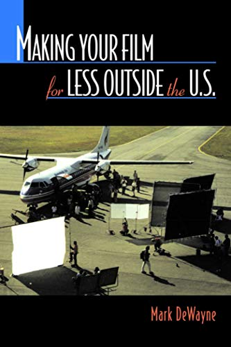Making Your Film for Less Outside the U. S.: Dewayne, Mark