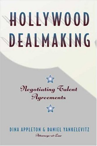 9781581152289: Hollywood Dealmaking : Negotiating Talent Agreements
