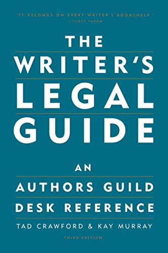 The Writer's Legal Guide: An Authors Guild Desk Reference (1581152302) by Tad Crawford; Kay Murray