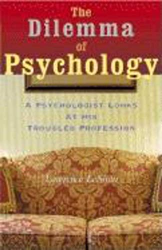 The Dilemma of Psychology: A Psychologist Looks: Leshan, Lawrence