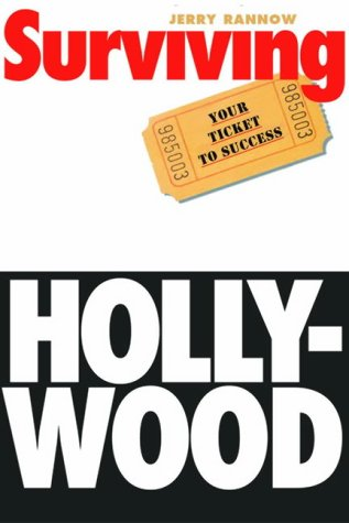 Surviving Hollywood: Your Ticket to Success: Jerry Rannow