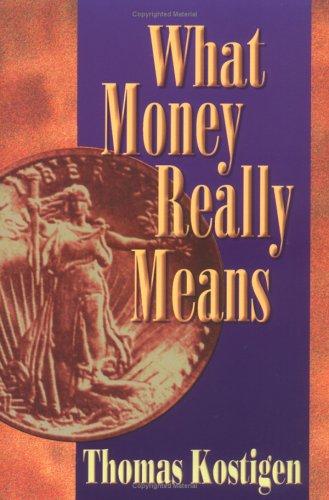 What Money Really Means: Kostigen, Thomas M.