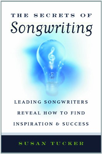 9781581152784: The Secrets of Songwriting: Leading Songwriters Reveal How to Find Inspiration and Success
