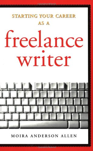 9781581153040: Starting Your Career as a Freelance Writer