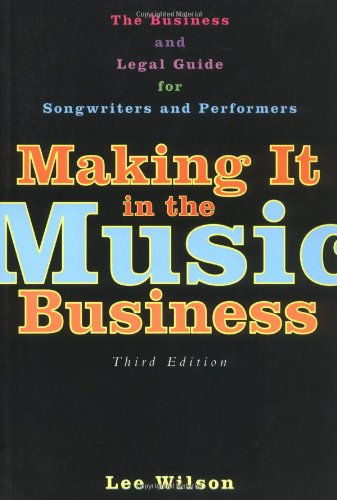 9781581153170: Making It in the Music Business: The Business and Legal Guide for Songwriters and Performers