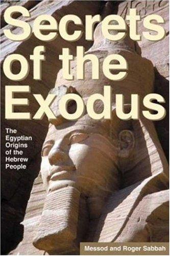 Secrets of the Exodus: The Egyptian Origins: Roger Sabbah, Messod