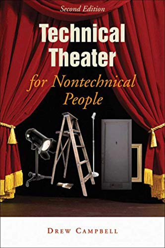 Technical Theater for Nontechnical People, 2nd Edition (1581153449) by Drew Campbell