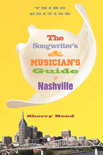 9781581153972: The Songwriter's and Musician's Guide to Nashville (Songwriter's & Musician's Guide to Nashville)
