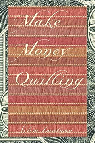 Make Money Quilting: Landman, Sylvia Ann