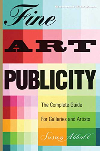 9781581154016: Fine Art Publicity: The Complete Guide for Galleries and Artists (Business and Legal Forms)