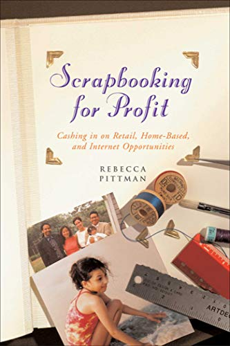 9781581154061: Scrapbooking for Profit: Cashing in on Retail, Home-Based, and Internet Opp