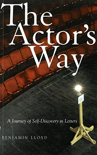 9781581154474: The Actor's Way: A Journey of Self-Discovery in Letters