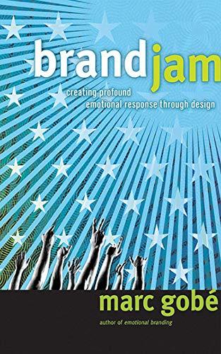 9781581154689: Brandjam: Humanizing Brands Through Emotional Design.