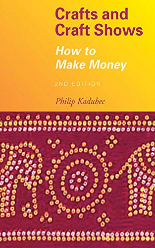 9781581154702: Crafts and Craft Shows: How to Make Money