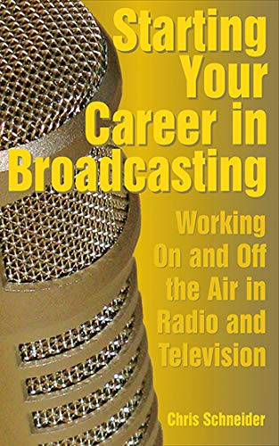 9781581154894: Starting Your Career in Broadcasting: Working On and Off the Air in Radio and Television