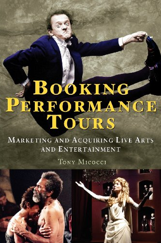 9781581155006: Booking Performance Tours: Marketing and Acquiring Live Arts and Entertainment