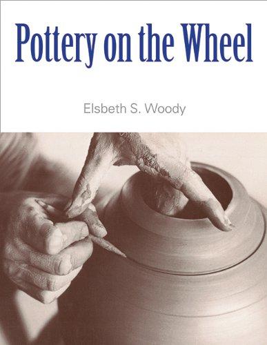 Pottery on the Wheel: Woody, Elsbeth S.