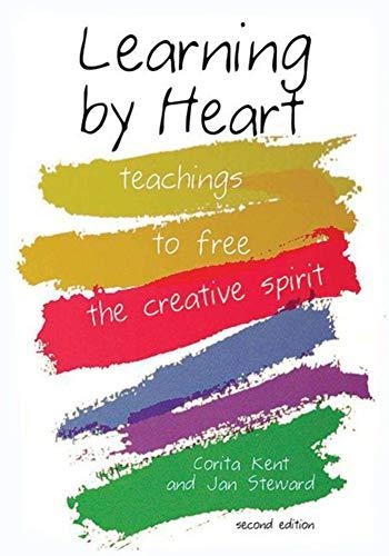 Learning by Heart: Teachings to Free the: Kent, Corita; Steward,