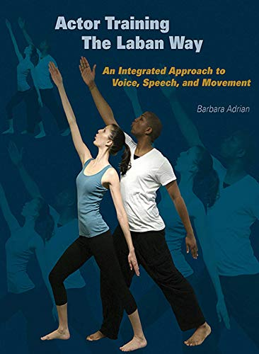 9781581156485: Actor Training the Laban Way: An Integrated Approach to Voice, Speech, and Movement
