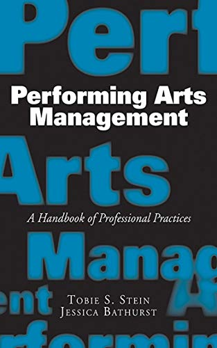 9781581156508: Performing Arts Management: A Handbook of Professional Practices