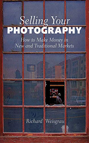 9781581156607: Selling Your Photography: How to Make Money in New and Traditional Markets
