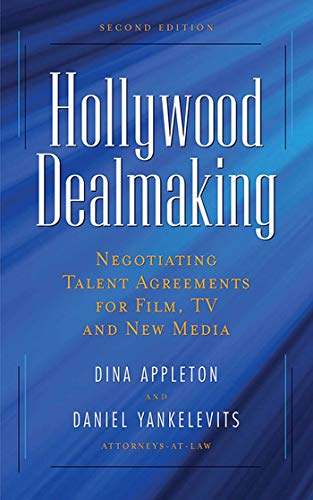 9781581156713: Hollywood Dealmaking: Negotiating Talent Agreements for Film, TV and New Media