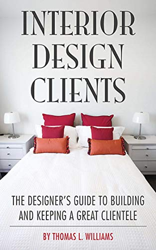 9781581156768: Interior Design Clients: The Designer's Guide to Building and Keeping a Great Clientele