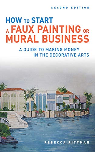 9781581157444: How to Start a Faux Painting or Mural Business