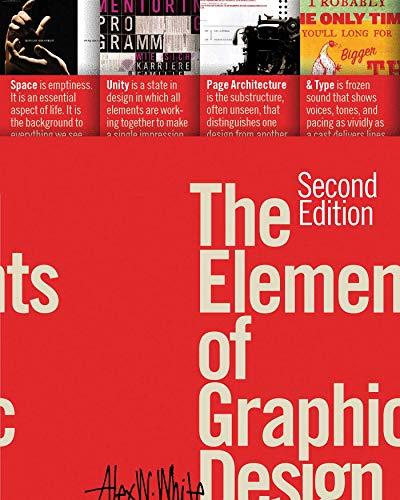 The Elements of Graphic Design: Alex W. White
