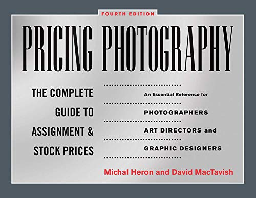 9781581158885: Pricing Photography: The Complete Guide to Assignment and Stock Prices