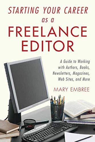 9781581158908: Starting Your Career as a Freelance Editor: A Guide to Working with Authors, Books, Newsletters, Magazines, Websites, and More