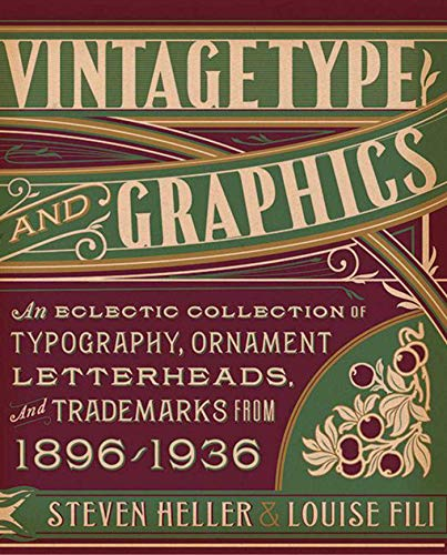 9781581158922: Vintage Type and Graphics: An Eclectic Collection of Typography, Ornament, Letterheads, and Trademarks from 1896-1936