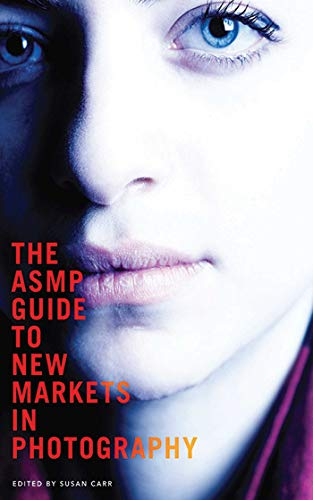 9781581159219: The ASMP Guide to New Markets in Photography