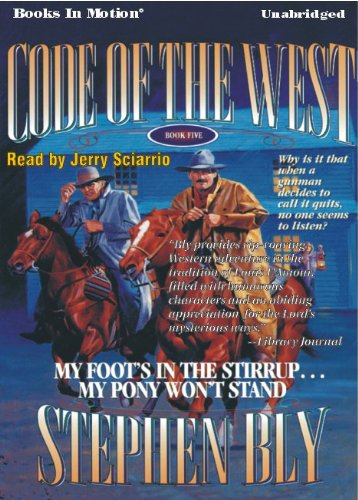 9781581161236: My Foot's in the Stirrup...My Pony Won't Stand (Code of the West, Book 5)
