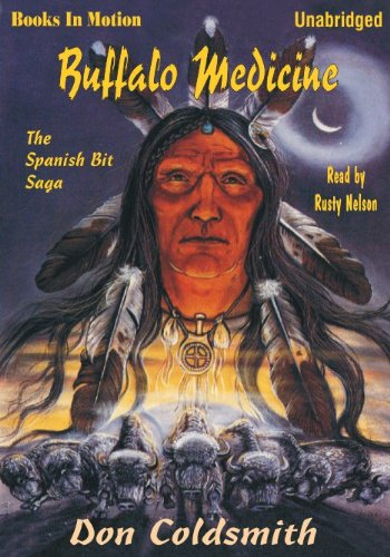 9781581161694: Buffalo Medicine by Don Coldsmith, (Spanish Bit Saga Series, Book 3) from Books In Motion.com