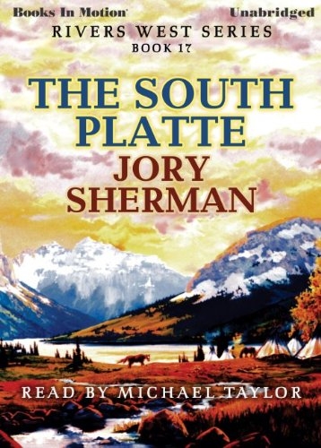 9781581163346: The South Platte by Jory Sherman (Rivers West Series, Book 17) from Books In Motion.com