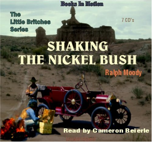 9781581163483: Shaking the Nickel Bush by Ralph Moody, (Little Britches Series, Book 6) from Books In Motion.com