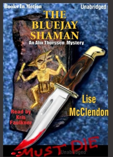 9781581163643: The Bluejay Shaman by Lise McClendon (Alix Thorssen Mystery Series, Book 1) from Books In Motion.com