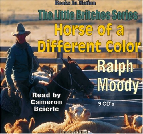 Horse of a Different Color (Little Britches): Ralph Moody