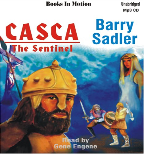 9781581165609: The Sentinel by Barry Sadler, (Casca Series, Book 9) from Books In Motion.com