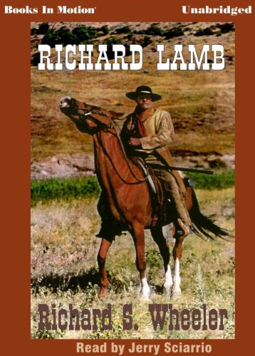 9781581166477: Richard Lamb by Richard S. Wheeler from Books In Motion.com