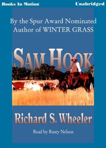 Sam Hook by Richard S. Wheeler from Books In Motion.com: Richard S. Wheeler