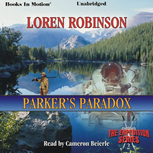 9781581167405: Parker's Paradox by Loren Robinson, (The Expedition Series, Book 2) from Books In Motion.com