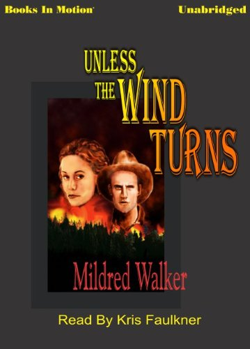 Unless The Wind Turns by Mildred Walker from Books In Motion.com (9781581168020) by Mildred Walker