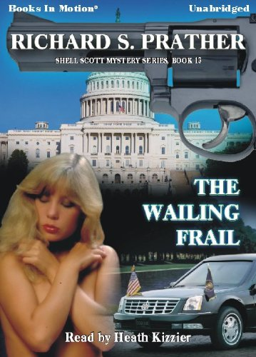 The Wailing Frail by Richard S. Prather (Shell Scott Series, Book 13) from Books In Motion.com (9781581168389) by Richard S. Prather