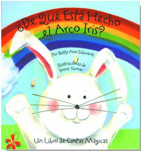 9781581170276: de Que Esta Hecho el Arco Iris?: Un Libro de Cintas Magicas