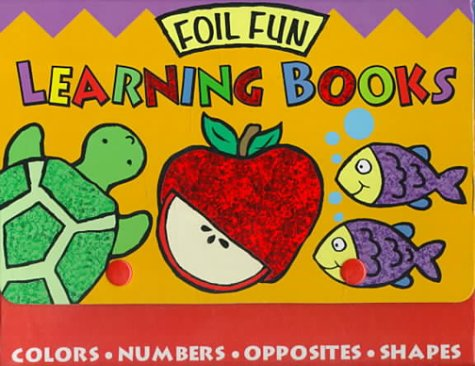 9781581170658: Foil Fun Learning Books: Colors, Numbers, Opposites, Shapes