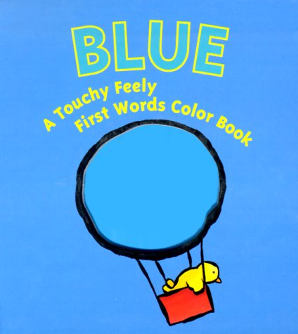 9781581170719: Blue: A Touchy Feely First Words Color Book